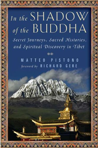 9780525951193: In the Shadow of the Buddha: Secret Journeys, Sacred Histories, and Spiritual Discovery in Tibet