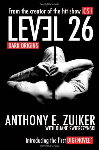 Level 26: Dark Origins (Signed): Zuiker, Anthony E.;Swierczynski, Duane