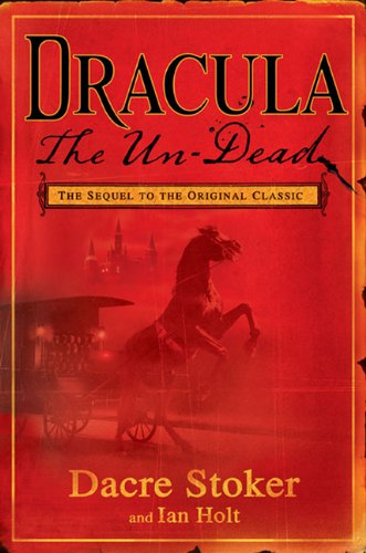Dracula The Un-Dead Sequel to the Original Classic