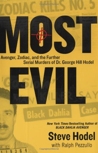 9780525951322: Most Evil: Avenger, Zodiac, and the Further Serial Murders of Dr. George Hill Hodel