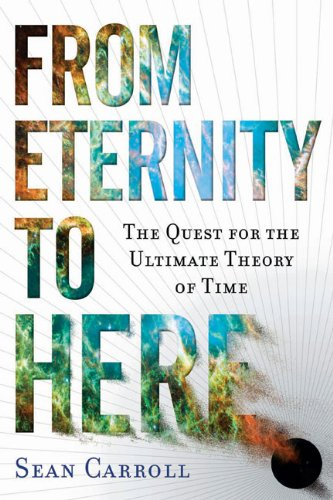 9780525951339: From Eternity to Here: The Quest for the Ultimate Theory of Time