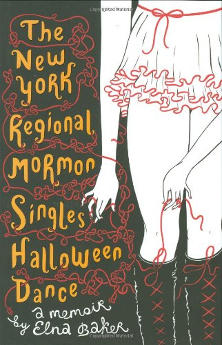 9780525951353: The New York Regional Mormon Singles Halloween Dance: A Memoir