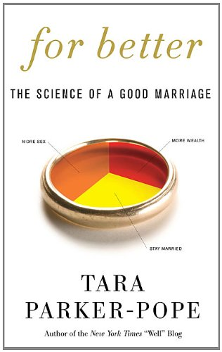 9780525951384: For Better: The Science of a Good Marriage