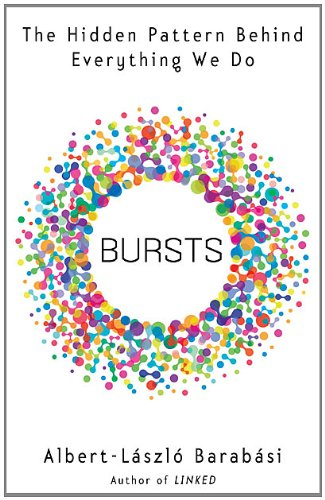 9780525951605: Bursts: The Hidden Pattern Behind Everything We Do