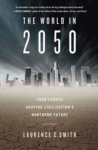 9780525951810: The World in 2050: Four Forces Shaping Civilization's Northern Future