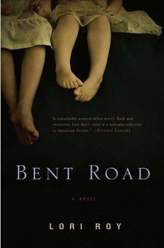 Bent Road a Novel: Roy, Lori