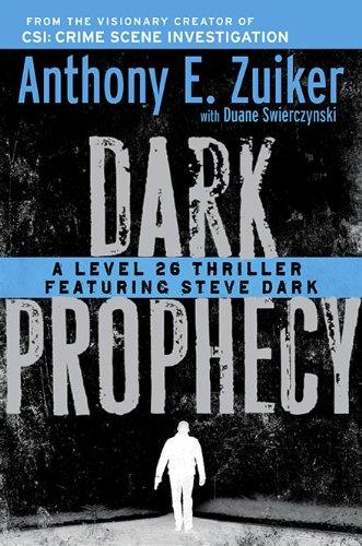 9780525951858: Dark Prophecy: A Level 26 Thriller Featuring Steve Dark
