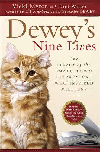 9780525951865: Dewey's Nine Lives: The Legacy of the Small-Town Library Cat Who Inspired Millions