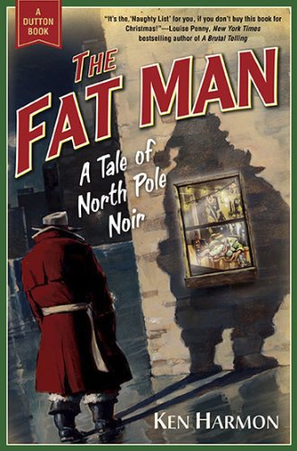 9780525951957: The Fat Man: A Tale of North Pole Noir