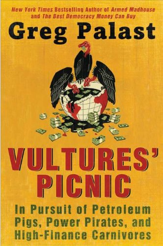 9780525952077: Vultures' Picnic: In Pursuit of Petroleum Pigs, Power Pirates, and High-Finance Carnivores