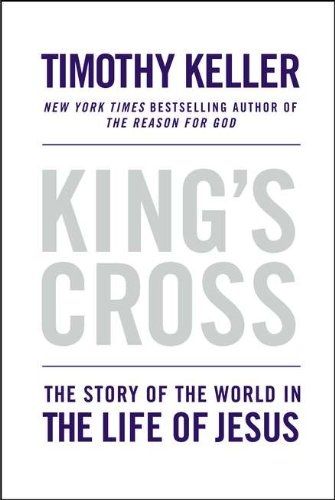9780525952107: King's Cross: The Story of the World in the Life of Jesus