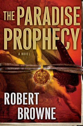 The Paradise Prophecy ***SIGNED***: Robert Browne