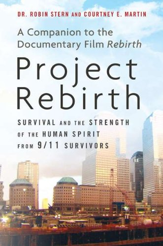 9780525952268: Project Rebirth: Survival and the Strength of the Human Spirit from 9/11 Survivors