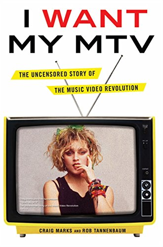 9780525952305: I Want My MTV: The Uncensored Story of the Music Video Revolution