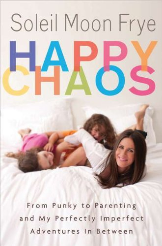 9780525952312: Happy Chaos: From Punky to Parenting and My Perfectly Imperfect Adventures in Between