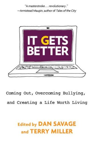 9780525952336: It Gets Better: Coming Out, Overcoming Bullying, and Creating a Life Worth Living