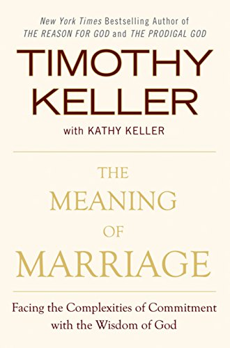 9780525952473: The Meaning of Marriage: Facing the Complexities of Commitment with the Wisdom of God