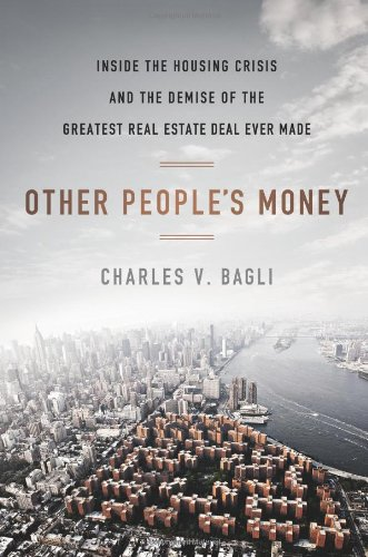 9780525952657: Other People's Money: Inside the Housing Crisis and the Demise of the Greatest Real Estate Deal Ever M ade