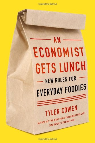 9780525952664: An Economist Gets Lunch: New Rules for Everyday Foodies