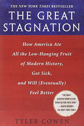 9780525952718: The Great Stagnation: How America Ate All the Low-Hanging Fruit of Modern History, Got Sick, and Will( Eventually) Feel Better