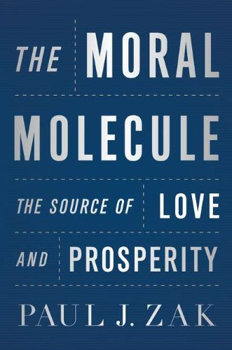 9780525952817: The Moral Molecule: The Source of Love and Prosperity