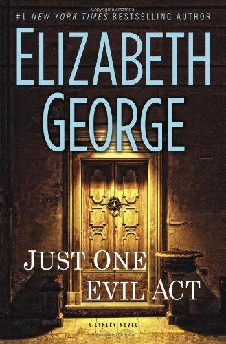 9780525952961: Just One Evil Act: A Lynley Novel (Inspector Lynley)