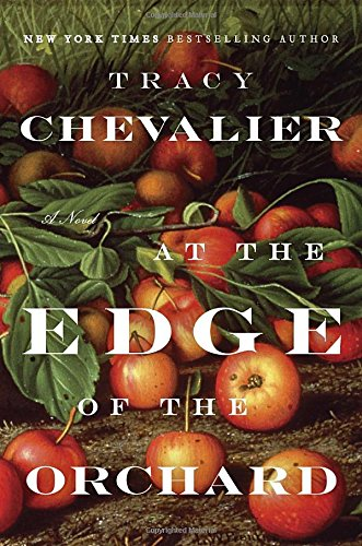 At the Edge of the Orchard: Chevalier, Tracy