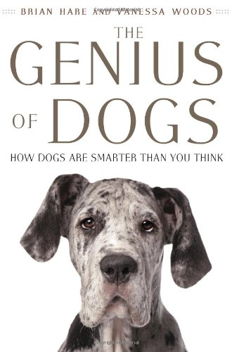 9780525953197: The Genius of Dogs: How Dogs Are Smarter Than You Think
