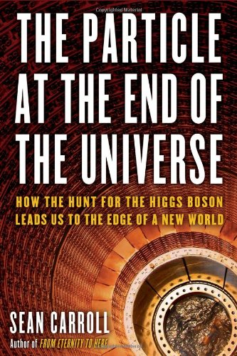 9780525953593: The Particle at the End of the Universe: How the Hunt for the Higgs Boson Leads Us to the Edge of a New World