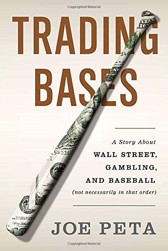 9780525953647: Trading Bases: A Story about Wall Street, Gambling, and Baseball (Not Necessarily in That Order)