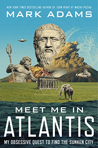 9780525953708: Meet Me in Atlantis: My Obsessive Quest to Find the Sunken City
