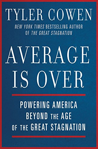 9780525953739: Average Is Over: Powering America Beyond the Age of the Great Stagnation