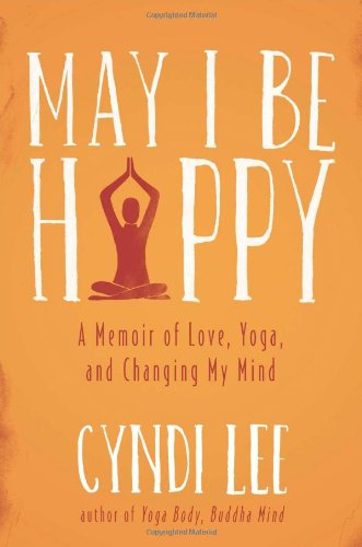 9780525953845: May I Be Happy: A Memoir of Love, Yoga, and Changing My Mind