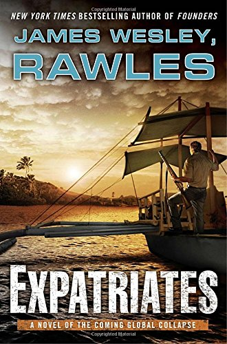 9780525953906: Expatriates: A Novel of the Coming Global Collapse