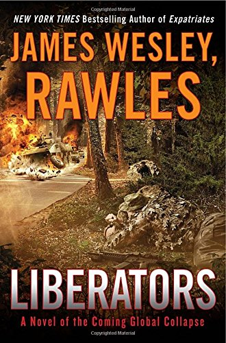 9780525953913: Liberators: A Novel of the Coming Global Collapse