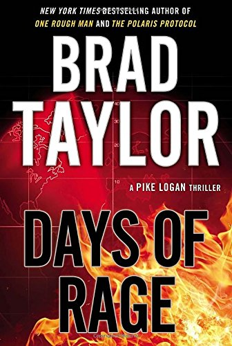 9780525953982: Days of Rage (A Pike Logan Thriller)