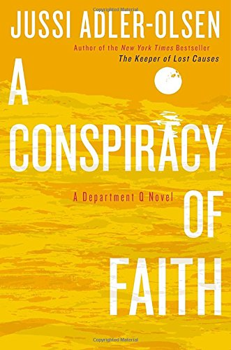 A Conspiracy of Faith: A Department Q Novel (Signed First Edition): Jussi Adler-Olsen