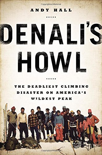 9780525954064: Denali's Howl: The Deadliest Climbing Disaster on America's Wildest Peak