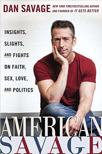9780525954101: American Savage: Insights, Slights, and Fights on Faith, Sex, Love, and Politics