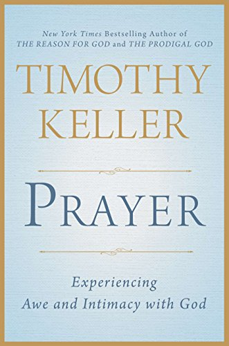 9780525954149: Prayer: Experiencing Awe and Intimacy with God