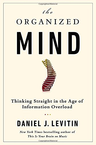 9780525954187: The Organized Mind: Thinking Straight in the Age of Information Overload