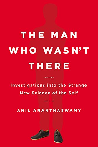 9780525954194: The Man Who Wasn't There: Investigations into the Strange New Science of the Self