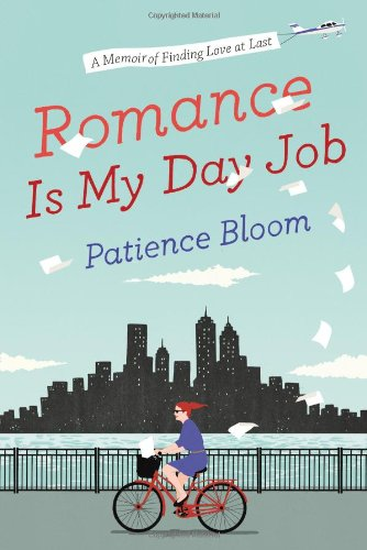 9780525954385: Romance Is My Day Job: A Memoir of Finding Love at Last