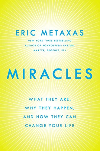 9780525954422: Miracles: What They Are, Why They Happen, and How They Can Change Your Life