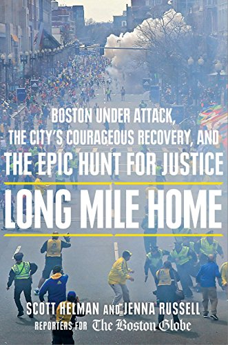 9780525954484: Long Mile Home: Boston Under Attack, the City's Courageous Recovery, and the Epic Hunt for Justice