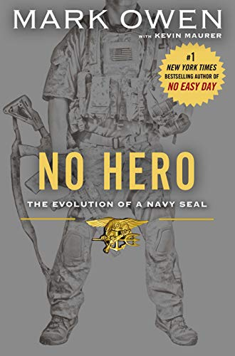 9780525954521: No Hero: The Evolution of a Navy Seal