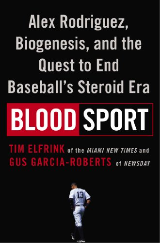 9780525954637: Blood Sport: Alex Rodriguez, Biogenesis, and the Quest to End Baseball's Steroid Era
