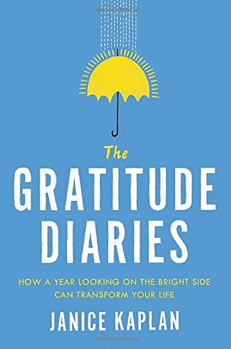 9780525955061: The Gratitude Diaries: How a Year Looking on the Bright Side Transformed My Life