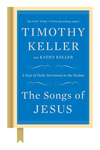9780525955146: The Songs of Jesus: A Year of Daily Devotions in the Psalms