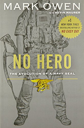 9780525955191: No Hero: The Evolution of a Navy SEAL India Edition